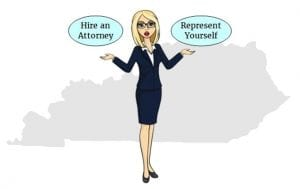 Kentucky hire attorney or represent yourself