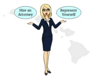 Hawaii hire attorney self represent